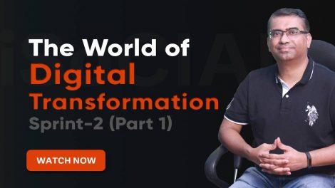 The World of Digital Transformation - Sprint 2 (Part 1)