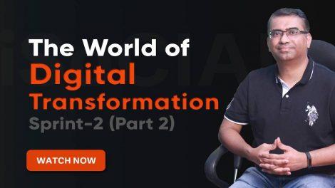 The World of Digital Transformation - Sprint 2 (Part 2)